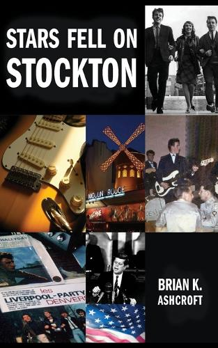 Stars Fell on Stockton: The story of The Denvers: A memoir of life in a rock band in the 1960s (Paperback)