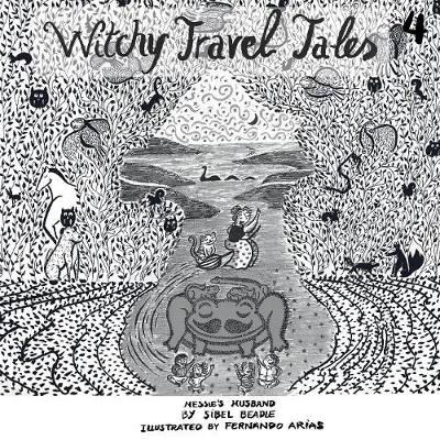 Witchy Travel Tales 4: Nessie's Husband - Witchy Travel Tales 4 (Paperback)