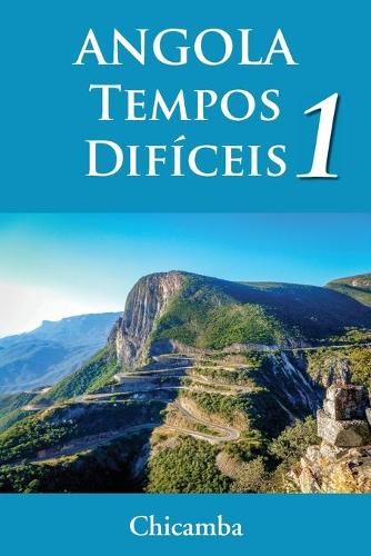 ANGOLA Tempos Dificeis 1 (Paperback)