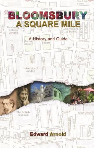Bloomsbury - A Square Mile: A History and Guide (Paperback)