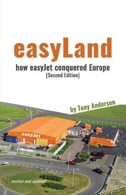 easyLand - How easyJet Conquered Europe (Second Edition) (Paperback)