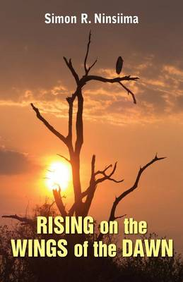 Rising on the Wings of the Dawn (Paperback)