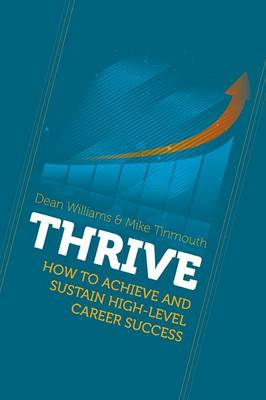 Thrive: How to Achieve and Sustain High-Level Career Success (Paperback)