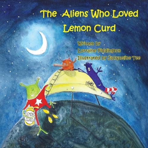 The Aliens Who Loved Lemon Curd (Paperback)