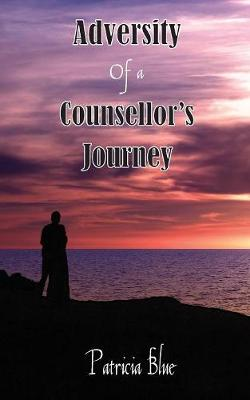 Adversity of a Counsellor's Journey (Paperback)