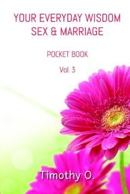 Your Everyday Wisdom Sex and Marriage: Volume 3 - Everyday Wisdom 3 (Paperback)