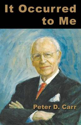 It Occurred to Me: An Irreverent and Humorous Yet Serious Retrospective on Public Service (Paperback)