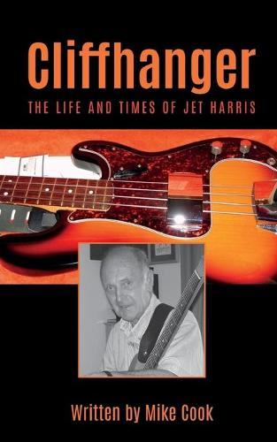 Cliffhanger: The Life and Times of Jet Harris (Paperback)