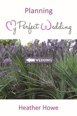 Planning My Perfect Wedding (Paperback)