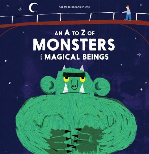 An A to Z of Monsters and Magical Beings - Magma for Laurence King (Hardback)
