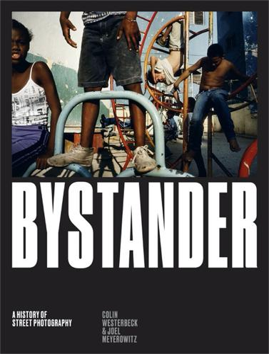 Bystander: A History of Street Photography (Hardback)