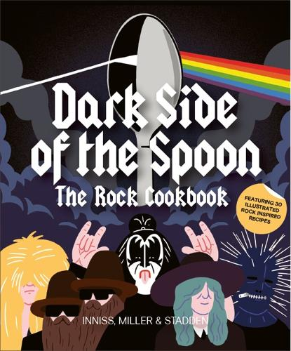 Dark Side of the Spoon: The Rock Cookbook (Paperback)