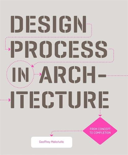 Design Process in Architecture: From Concept to Completion (Paperback)