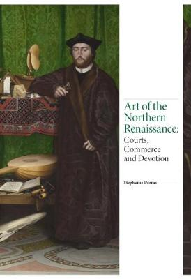 """Art of the Northern Renaissance: """"Courts, Commerce and Devotion"""" (Hardback)"""
