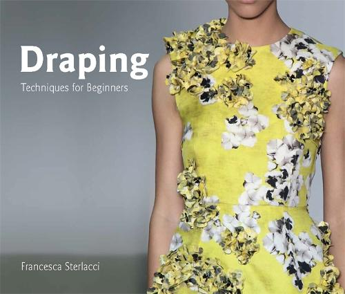 Draping: Techniques for Beginners - University of Fashion (Paperback)