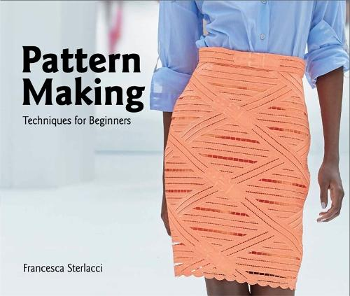 Pattern Making: Techniques for Beginners - University of Fashion (Paperback)