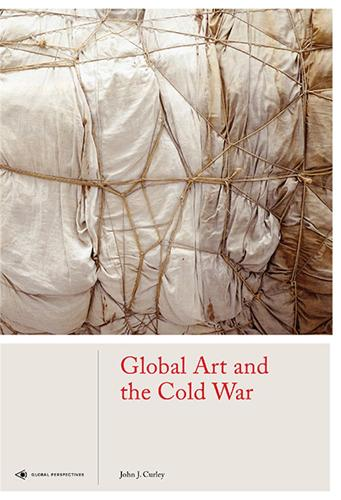 Global Art and the Cold War - Global Perspectives Art History (Hardback)