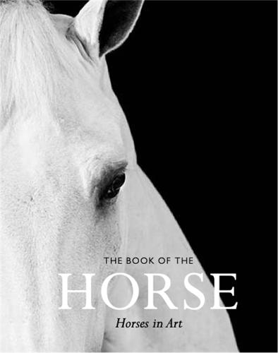 The Book of the Horse: Horses in Art (Paperback)