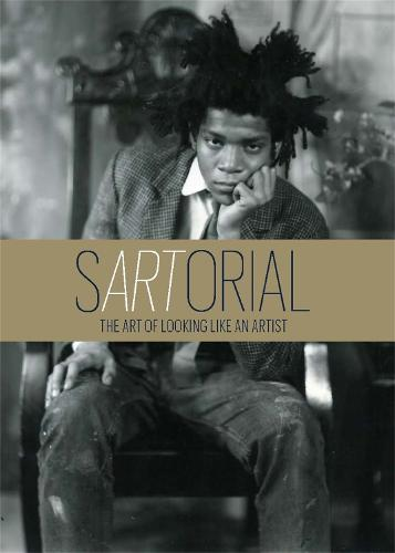 sARTorial: The Art of Looking Like an Artist:The Art of Looking L (Hardback)