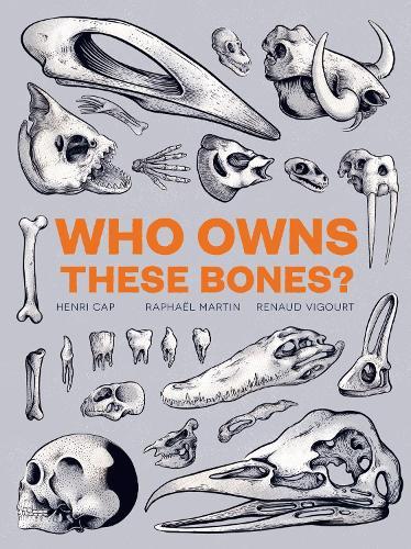 Who Owns These Bones? (Hardback)