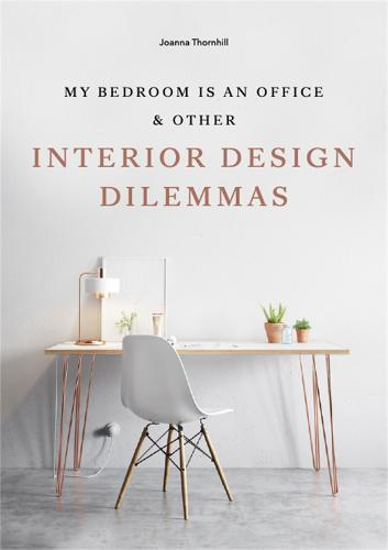 My Bedroom is an Office: & Other Interior Design Dilemmas (Paperback)