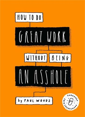 How to Do Great Work Without Being an Asshole (Paperback)