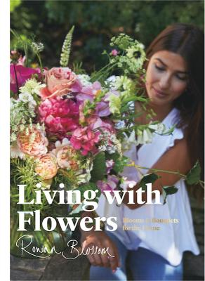 Living with Flowers: Blooms & Bouquets for the Home (Hardback)
