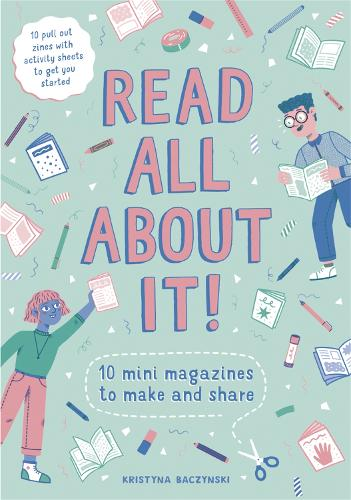 Read All About It!: 10 Mini-Magazines to Make and Share (Paperback)