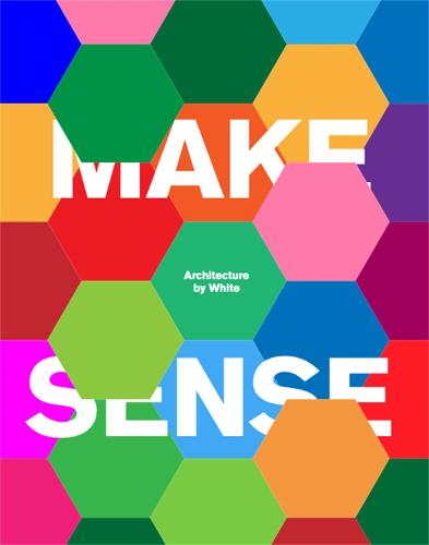 Make Sense: Architecture by White (Hardback)