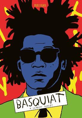 Basquiat: A Graphic Novel (Hardback)