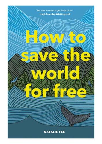 How to Save the World For Free (Hardback)