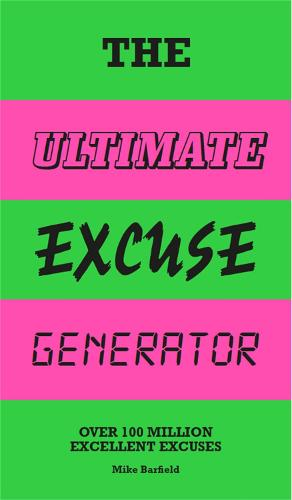 The Ultimate Excuse Generator: Over 100 million excellent excuses (Spiral bound)