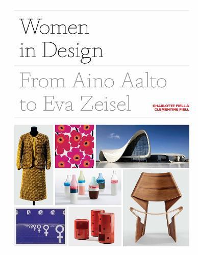 Women in Design: From Aino Aalto to Eva Zeisel (Hardback)