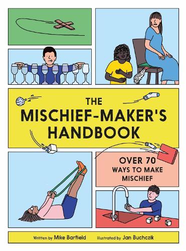 The Mischief Maker's Handbook (Paperback)