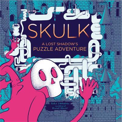 Skulk: A Lost Shadow's Puzzle Adventure (Hardback)