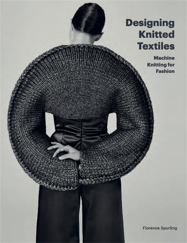 Designing Knitted Textiles: Machine Knitting for Fashion (Paperback)