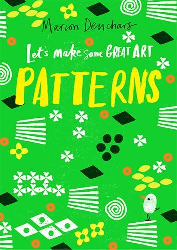 Let's Make Some Great Art: Patterns (Paperback)
