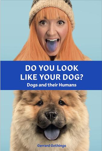 Do You Look Like Your Dog? The Book: Dogs and their Humans (Hardback)