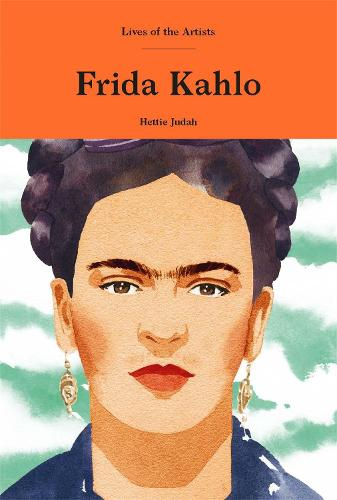 Frida Kahlo - Lives of the Artists (Hardback)