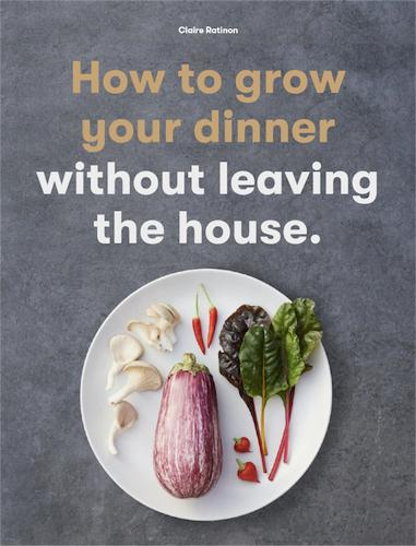 How to Grow Your Dinner: Without Leaving the House (Paperback)