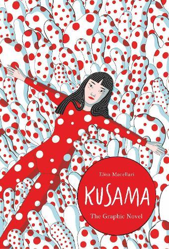Kusama: The Graphic Novel - Graphic Lives (Hardback)