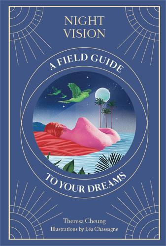 Night Vision: A Field Guide to Your Dreams (Hardback)