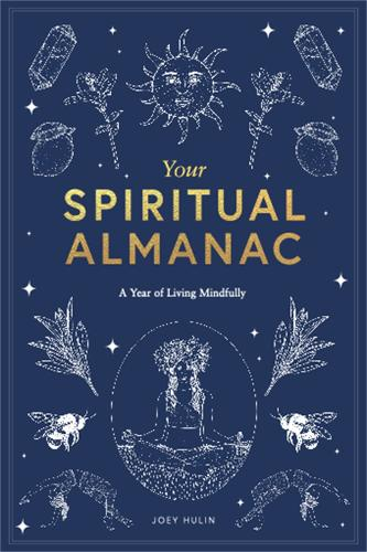 Your Spiritual Almanac: A Year of Living Mindfully (Hardback)