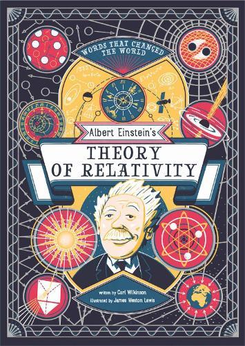 Albert Einstein's Theory of Relativity - Words That Changed the World (Hardback)
