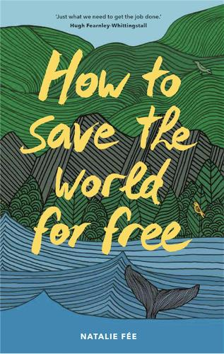 How to Save the World For Free (Paperback)