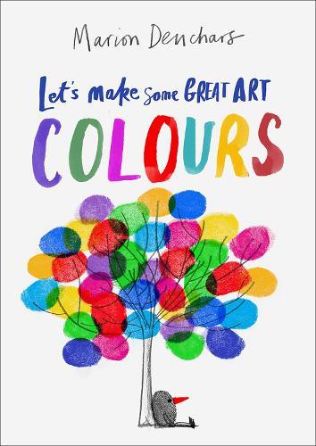 Let's Make Some Great Art: Colours - Let's Make Some Great Art (Paperback)