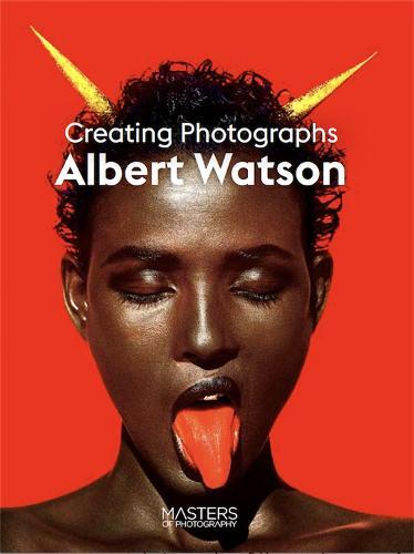 Albert Watson: Creating Photographs - Masters of Photography (Paperback)
