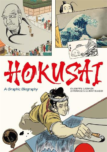 Hokusai: A Graphic Biography (Hardback)