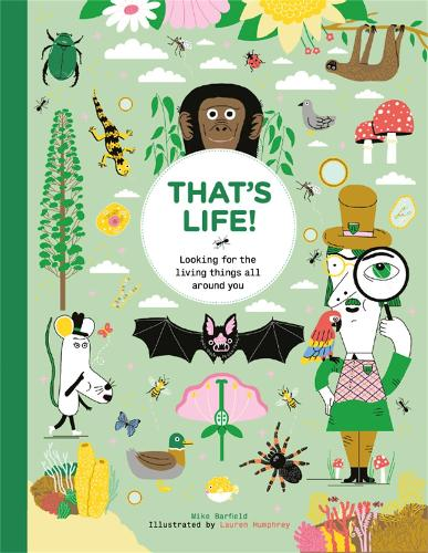That's Life!: Looking for the Living Things All Around You (Hardback)