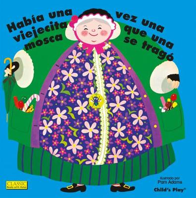Habia Una Vez Una Viejecita Que Una Mosca Se Trago. - Classic Books with Holes Big Book (Big book)